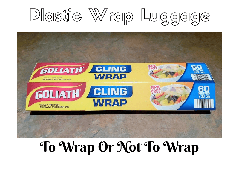 Plastic Wrap Luggage