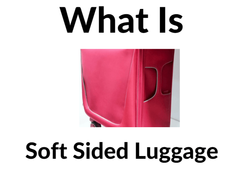 what is soft sided luggage